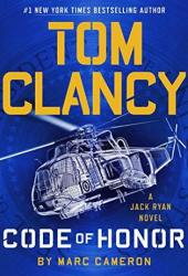 Tom Clancy Code of Honor (Jack Ryan Universe Book 28) Book by Marc Cameron