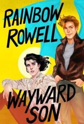 Wayward Son (Simon Snow, #2) Book by Rainbow Rowell
