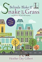 Belinda Blake and the Snake in the Grass (An Exotic Pet-Sitter Mystery #1) Book