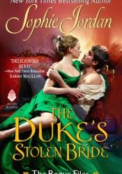 The Duke's Stolen Bride (The Rogue Files, #5) Book by Sophie Jordan