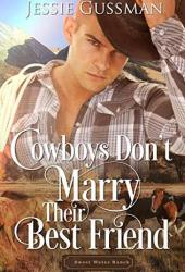 Cowboys Don't Marry Their Best Friend (Sweet Water Ranch #1) Book