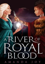 A River of Royal Blood (A River of Royal Blood, #1) Book by Amanda  Joy
