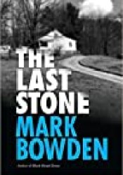 The Last Stone Book by Mark Bowden