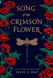 Song of the Crimson Flower Book by Julie C. Dao