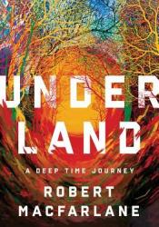 Underland Book by Robert Macfarlane