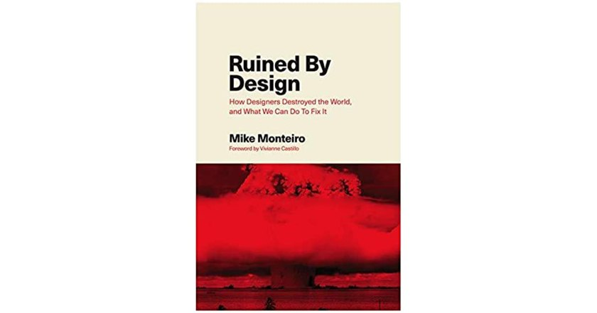 book cover of Ruined by Design featuring the title and a red and black image of a mushroom cloud from a nuclear bomb