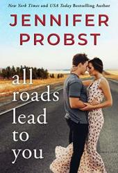 All Roads Lead to You (Stay, #3) Book