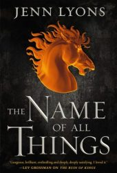 The Name of All Things (A Chorus of Dragons, #2) Book
