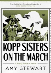 Kopp Sisters on the March (Kopp Sisters, #5) Book by Amy  Stewart