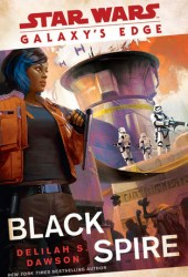 Black Spire (Star Wars: Galaxy's Edge, #2) Book