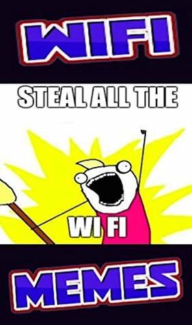 Memes Funny Wifi Memes Dumb Network Names Comedy Funny Memes