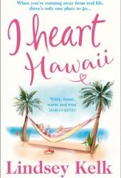 I Heart Hawaii (I Heart Series, Book 8) Book