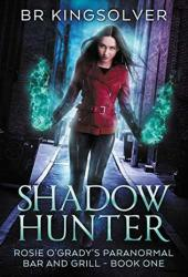 Shadow Hunter (Rosie O'Grady's Paranormal Bar and Grill, #1) Book