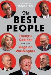 The Best People: Trump's Cabinet and the Siege on Washington Book