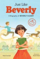 Just Like Beverly: A Biography of Beverly Cleary Book