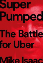 Super Pumped: The Battle for Uber Book