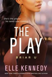The Play (Briar U, #3) Book