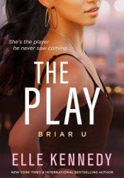 The Play (Briar U, #3) Book by Elle Kennedy