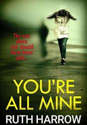 You're All Mine Book by Ruth Harrow