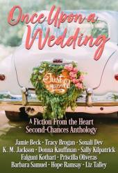 Once Upon a Wedding: A Fiction From the Heart Second-Chances Anthology Book
