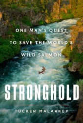 Stronghold: One Man's Quest to Save the World's Wild Salmon Book