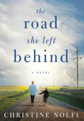 The Road She Left Behind Book by Christine Nolfi