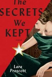 The Secrets We Kept Book by Lara Prescott