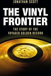 The Vinyl Frontier: The Story of the Voyager Golden Record Book