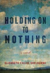 Holding On To Nothing Book