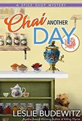 Chai Another Day (A Spice Shop Mystery #4) Book