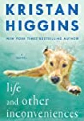 Life and Other Inconveniences Book by Kristan Higgins