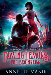 Taming Demons for Beginners (The Guild Codex: Demonized #1) Book