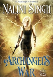 Archangel's War (Guild Hunter, #12) Book by Nalini Singh