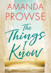 The Things I Know Book by Amanda Prowse