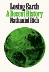 Losing Earth: A Recent History Book