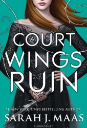A Court of Wings and Ruin (A Court of Thorns and Roses, #3) Book