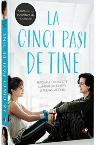 La cinci pasi de tine PDF Book by Rachael Lippincott, Mikki Daughtry, Tobias Iaconis Pdf ePub