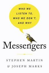 Messengers: Who We Listen To, Who We Don't, and Why Book