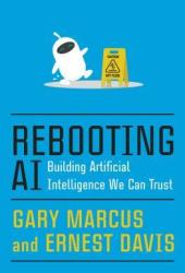 Rebooting AI: Building Artificial Intelligence We Can Trust Book