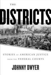 The Districts: Justice and Power in New York City Book