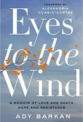 Eyes to the Wind: A Memoir of Love and Death, Hope and Resistance Book