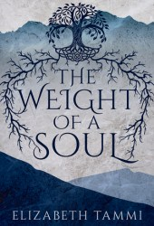 The Weight of a Soul Book by Elizabeth Tammi
