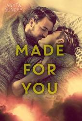 Made for You (Love and Family, #2) Book