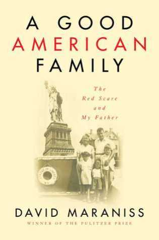 A Good American Family: The Red Scare and My Father PDF Book by David Maraniss PDF ePub