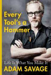Every Tool's a Hammer: Life Is What You Make It Book