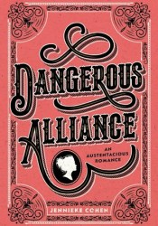 Dangerous Alliance: An Austentacious Romance Book by Jennieke Cohen