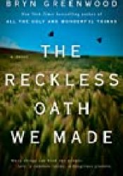 The Reckless Oath We Made Book by Bryn Greenwood