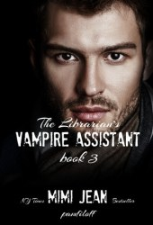The Librarian's Vampire Assistant 3 (The Librarian's Vampire Assistant, #3) Book