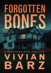 Forgotten Bones (Dead Remaining #1) Book by Vivian Barz