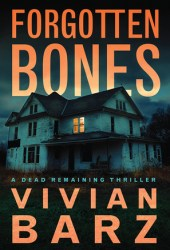 Forgotten Bones (Dead Remaining #1) Book